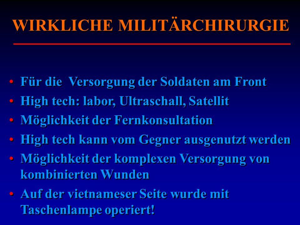 WIRKLICHE MILITÄRCHIRURGIE Für die Versorgung der Soldaten am Front High tech: labor, Ultraschall, Satellit Möglichkeit der Fernkonsultation High tech