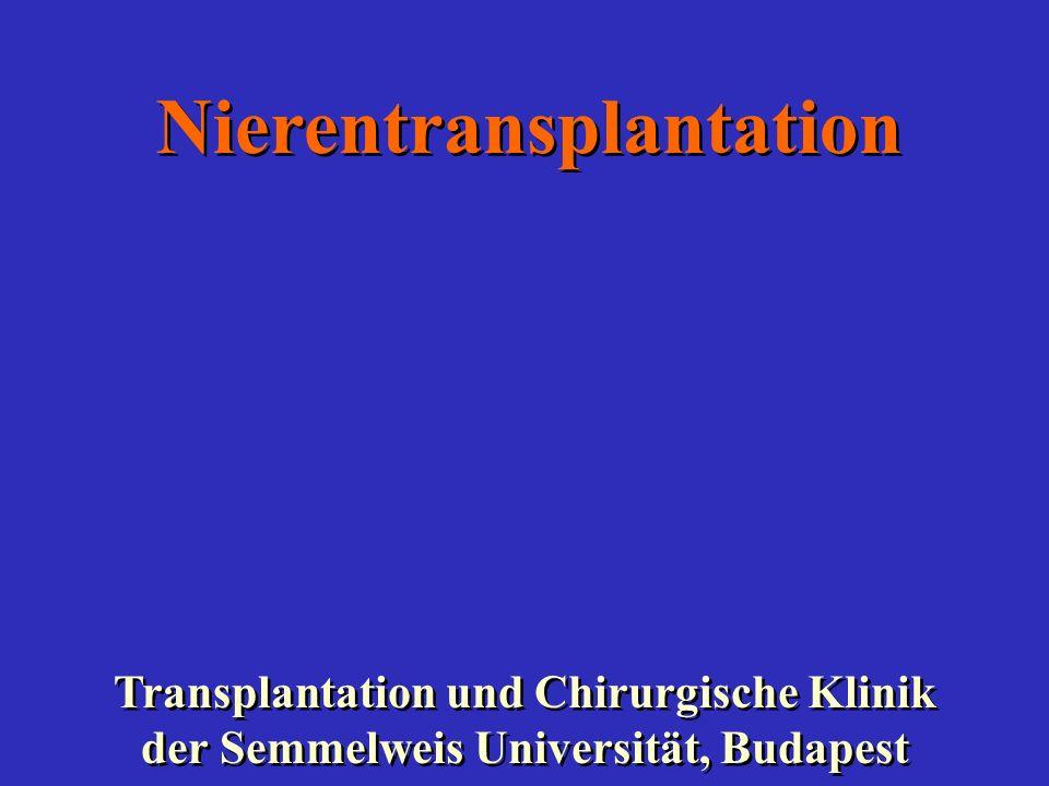 Nierentransplantation Transplantation und Chirurgische Klinik der Semmelweis Universität, Budapest
