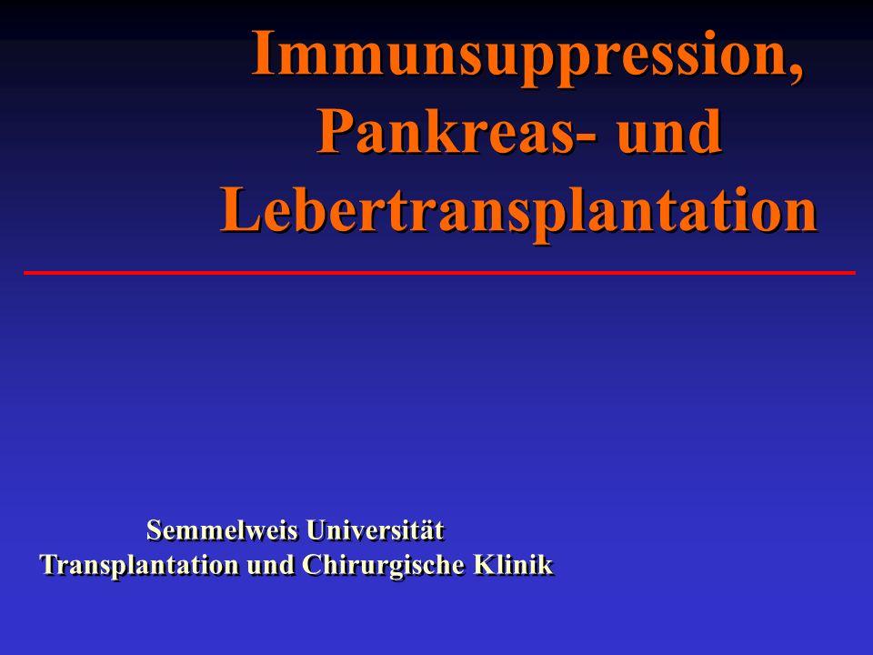 Immunsuppression, Pankreas- und Lebertransplantation Semmelweis Universität Transplantation und Chirurgische Klinik