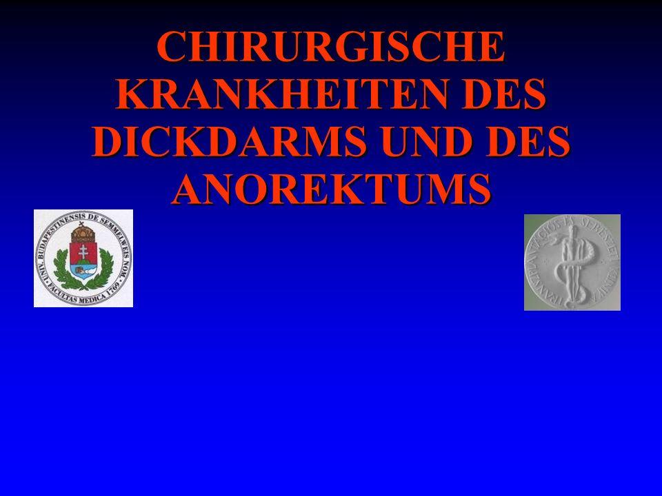 CHIRURGISCHE KRANKHEITEN DES DICKDARMS UND DES ANOREKTUMS