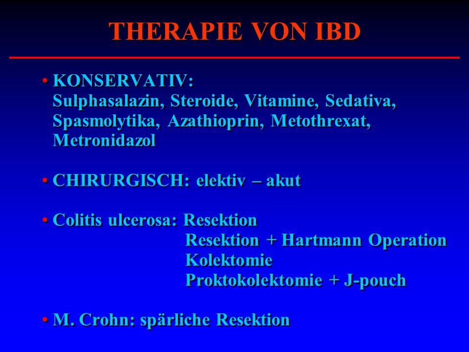 KONSERVATIV: Sulphasalazin, Steroide, Vitamine, Sedativa, Spasmolytika, Azathioprin, Metothrexat, Metronidazol CHIRURGISCH: elektiv – akut Colitis ulc