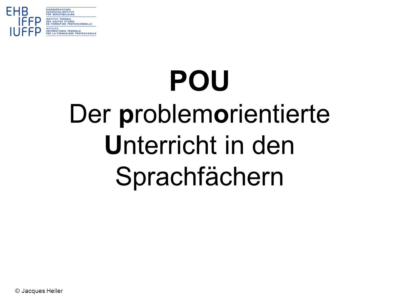 POU Der problemorientierte Unterricht in den Sprachfächern © Jacques Heller