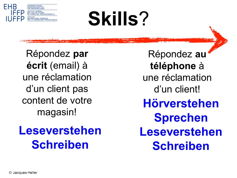 Skills? Leseverstehen Schreiben Répondez au téléphone à une réclamation dun client! Répondez par écrit (email) à une réclamation dun client pas conten