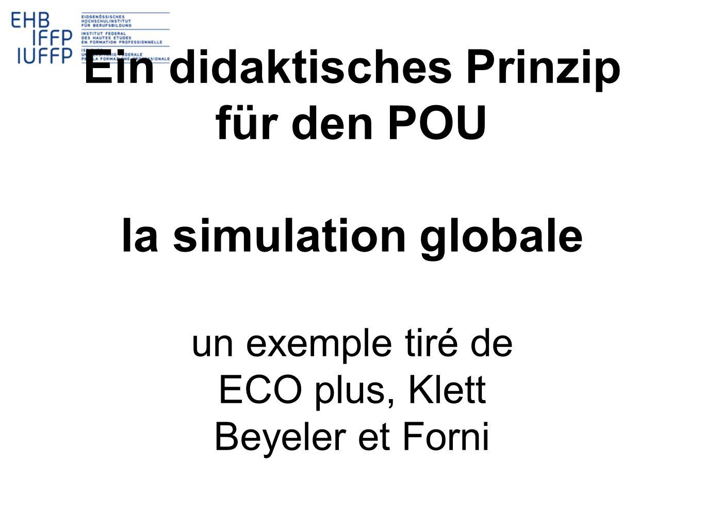 Ein didaktisches Prinzip für den POU la simulation globale un exemple tiré de ECO plus, Klett Beyeler et Forni
