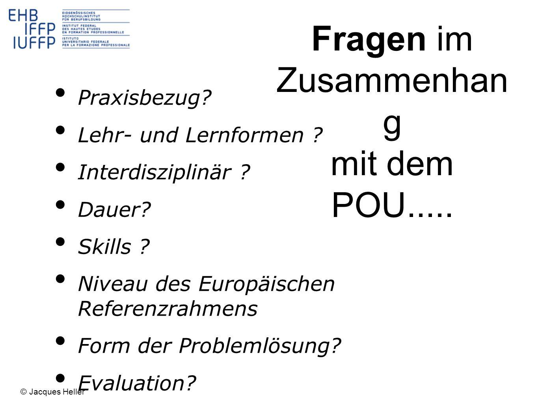 Praxisbezug? Lehr- und Lernformen ? Interdisziplinär ? Dauer? Skills ? Niveau des Europäischen Referenzrahmens Form der Problemlösung? Evaluation? Fra