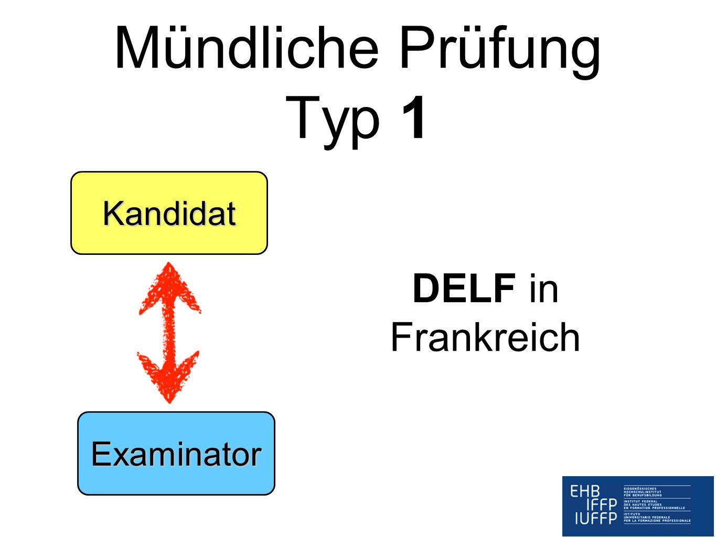 Mündliche Prüfung Typ 1 DELF in Frankreich Kandidat Examinator