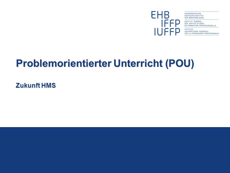 Problemorientierter Unterricht (POU) Zukunft HMS