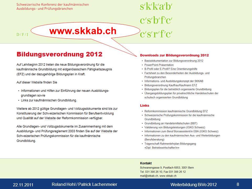 22.11.2011 Weiterbildung BiVo 2012 8 Roland Hohl / Patrick Lachenmeier www.skkab.ch