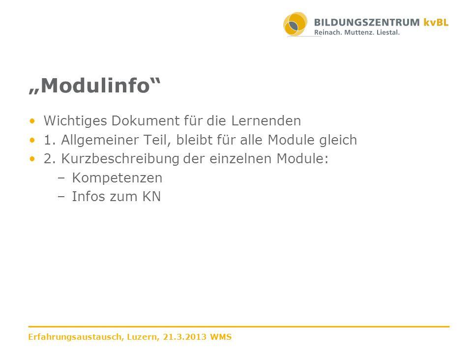 Modulinfo Wichtiges Dokument für die Lernenden 1. Allgemeiner Teil, bleibt für alle Module gleich 2. Kurzbeschreibung der einzelnen Module: –Kompetenz