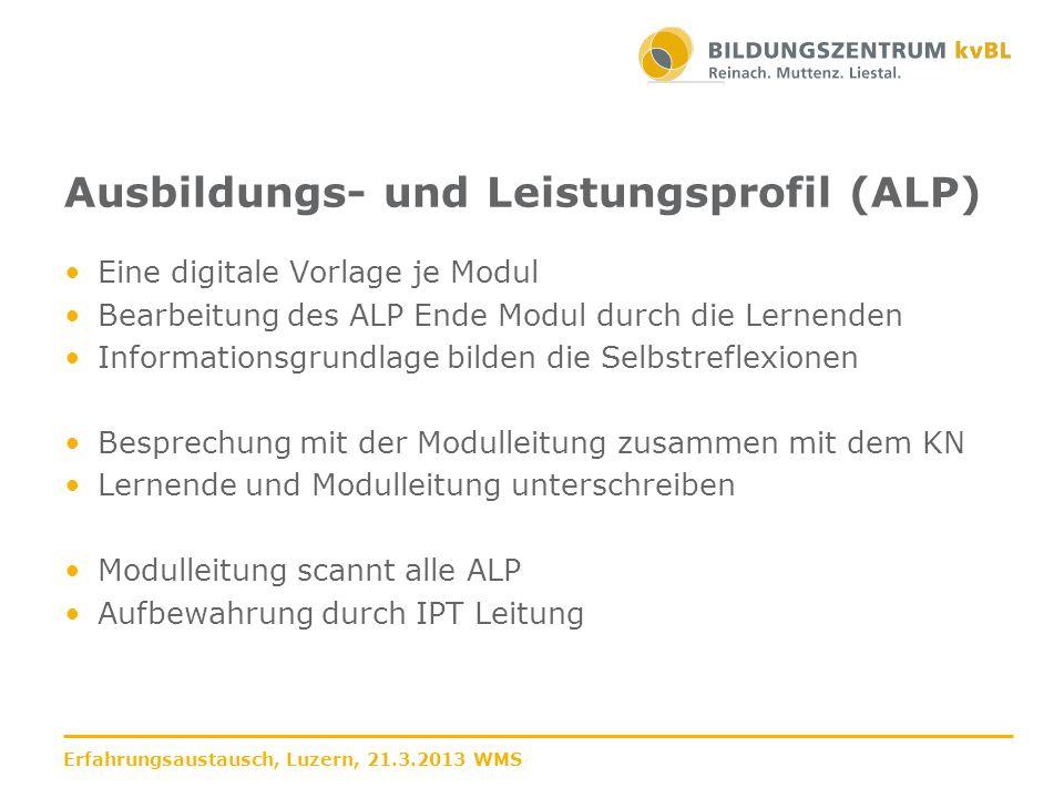Ausbildungs- und Leistungsprofil (ALP) Eine digitale Vorlage je Modul Bearbeitung des ALP Ende Modul durch die Lernenden Informationsgrundlage bilden