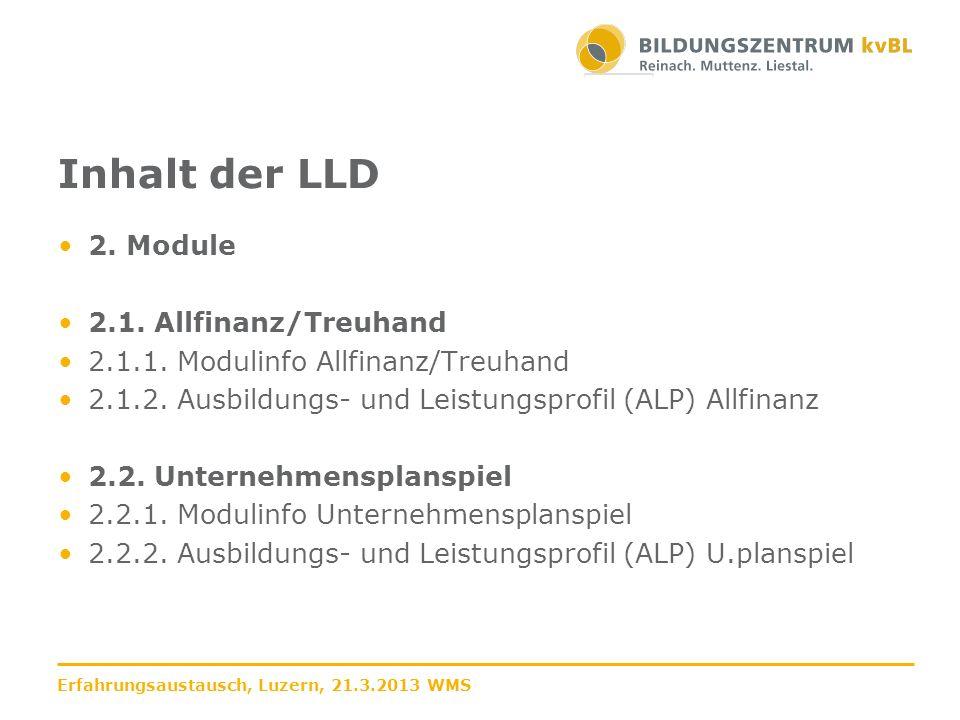 Inhalt der LLD 2. Module 2.1. Allfinanz/Treuhand 2.1.1. Modulinfo Allfinanz/Treuhand 2.1.2. Ausbildungs- und Leistungsprofil (ALP) Allfinanz 2.2. Unte
