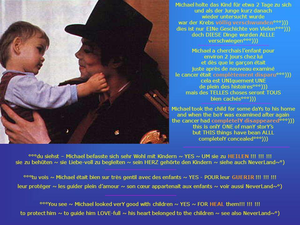 Michael holte das Kind für etwa 2 Tage zu sich und als der Junge kurz danach wieder untersucht wurde war der Krebs völlig verschwunden°°°))) dies ist