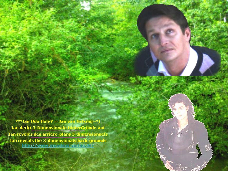 °°°Jan Udo HoleY ~ Jan van Helsing~°) Jan deckt 3-Dimensionale HinterGründe auf Jan révélés des arrière-plans 3-dimensionnels Jan reveals the 3-dimens