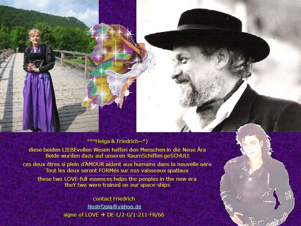 contact Friedrich NostrOpia@yahoo.de signe of LOVE DE-L/2-G/1-211-FR/66 °°°Helga & Friedrich~°) diese beiden LIEBEvollen Wesen helfen den Menschen in