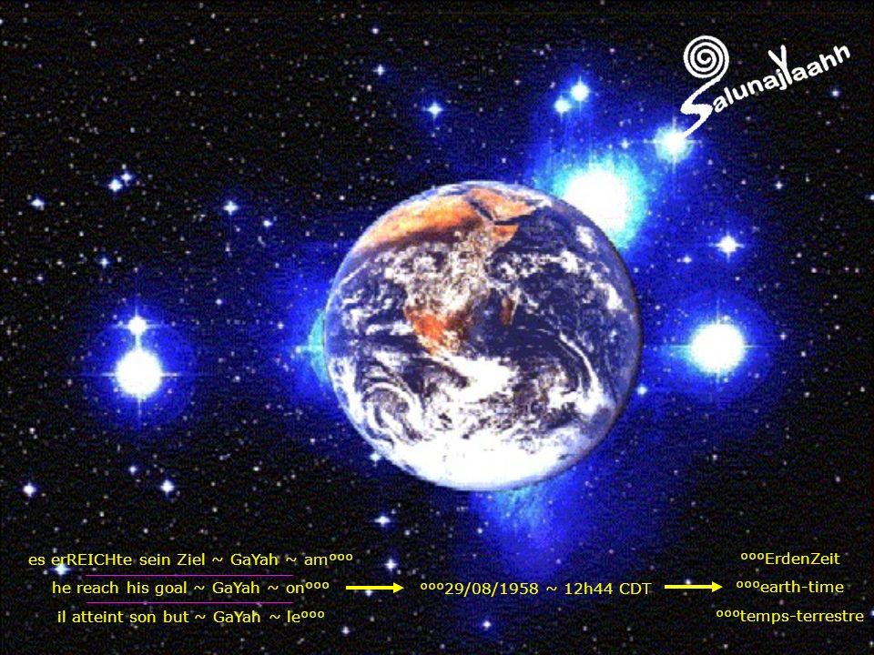 es erREICHte sein Ziel ~ GaYah ~ am°°° he reach his goal ~ GaYah ~ on°°° il atteint son but ~ GaYah ~ le°°° °°°29/08/1958 ~ 12h44 CDT °°°ErdenZeit °°°