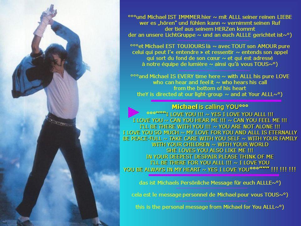 °°°und Michael IST IMMMER hier ~ mit ALLL seiner reinen LIEBE wer es hören und fühlen kann ~ vernimmt seinen Ruf der tief aus seinem HERZen kommt der