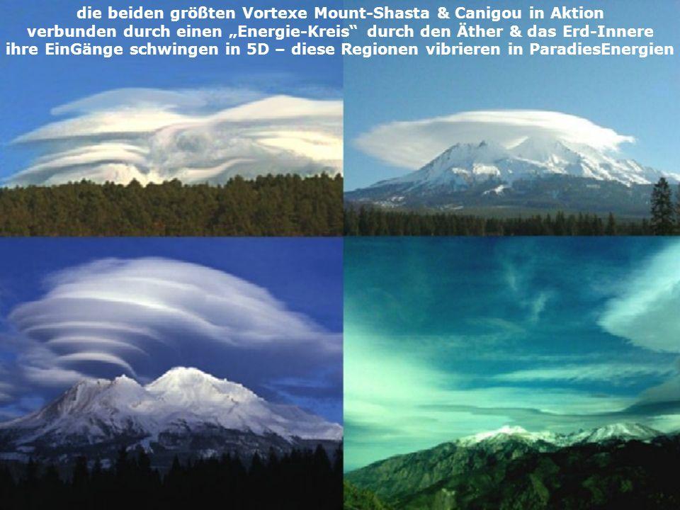 die beiden größten Vortexe Mount-Shasta & Canigou in Aktion verbunden durch einen Energie-Kreis durch den Äther & das Erd-Innere ihre EinGänge schwingen in 5D – diese Regionen vibrieren in ParadiesEnergien
