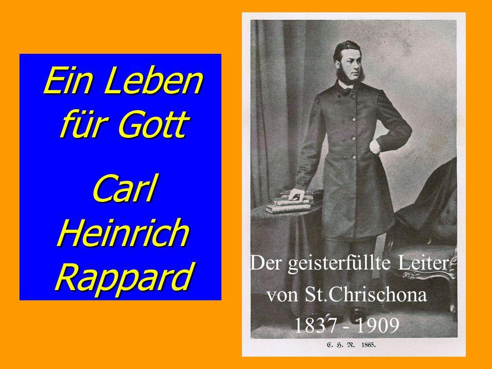 Ein Leben für Gott Carl Heinrich Rappard Der geisterfüllte Leiter von St.Chrischona 1837 - 1909
