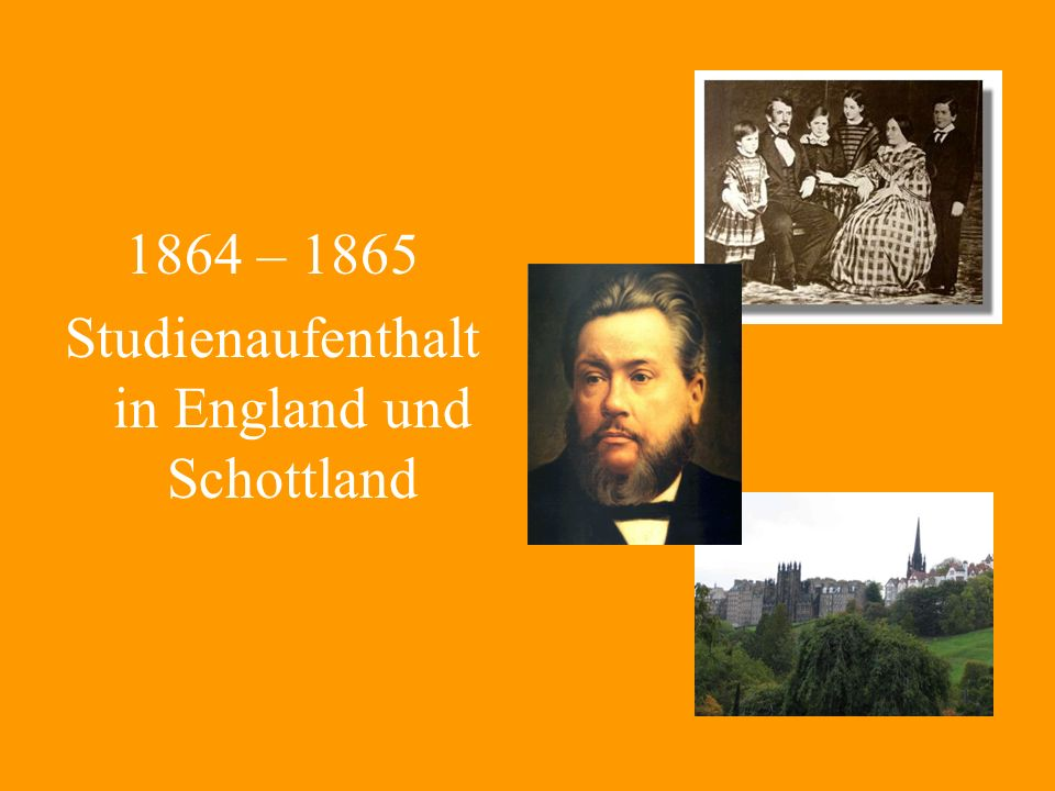 1864 – 1865 Studienaufenthalt in England und Schottland