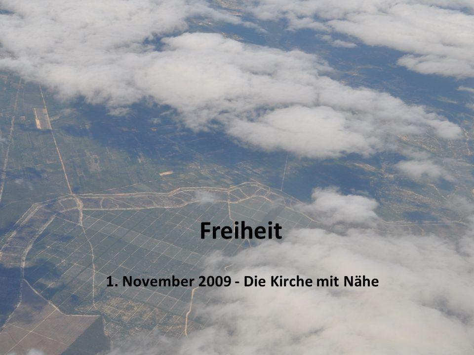 Freiheit 1. November 2009 - Die Kirche mit Nähe