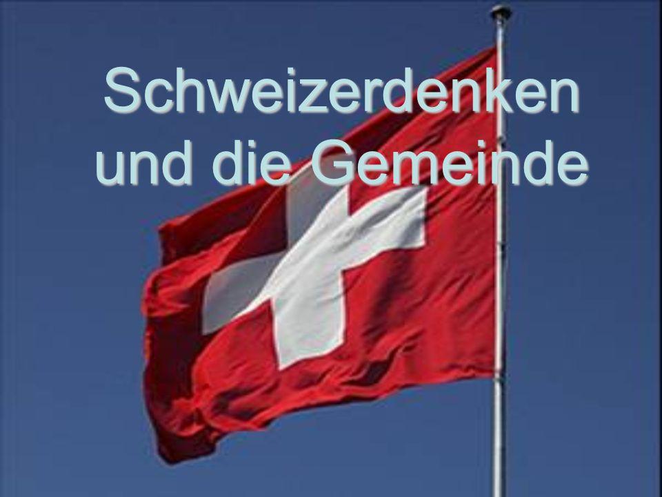 Schweizerdenken und die Gemeinde