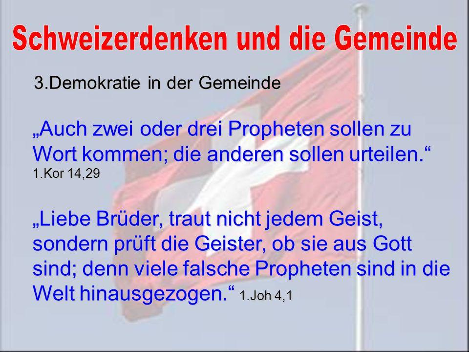 Auch zwei oder drei Propheten sollen zu Wort kommen; die anderen sollen urteilen.