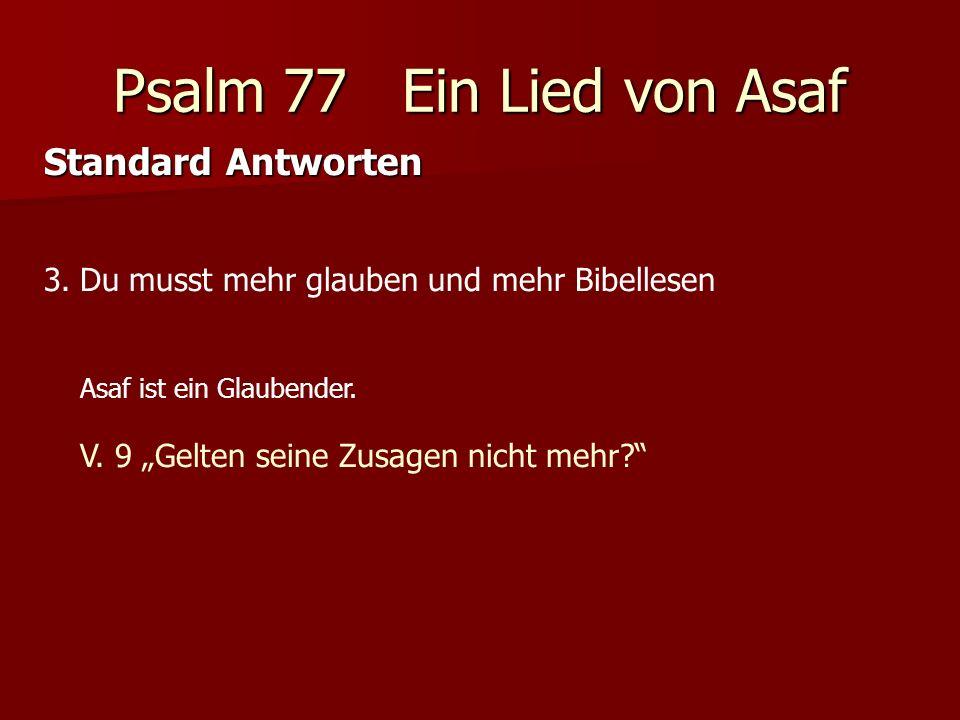 Psalm 77 Ein Lied von Asaf Fazit über Asafs Lage: Er kann nicht noch mehr Beten Sünden bekennen Glauben Bibellesen Und doch ist Gott anders!?