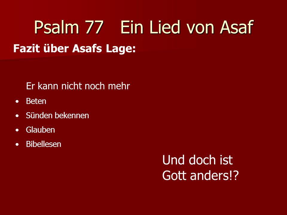 Psalm 77 Ein Lied von Asaf Asafs Antwort 1.Der heilige Weg V.