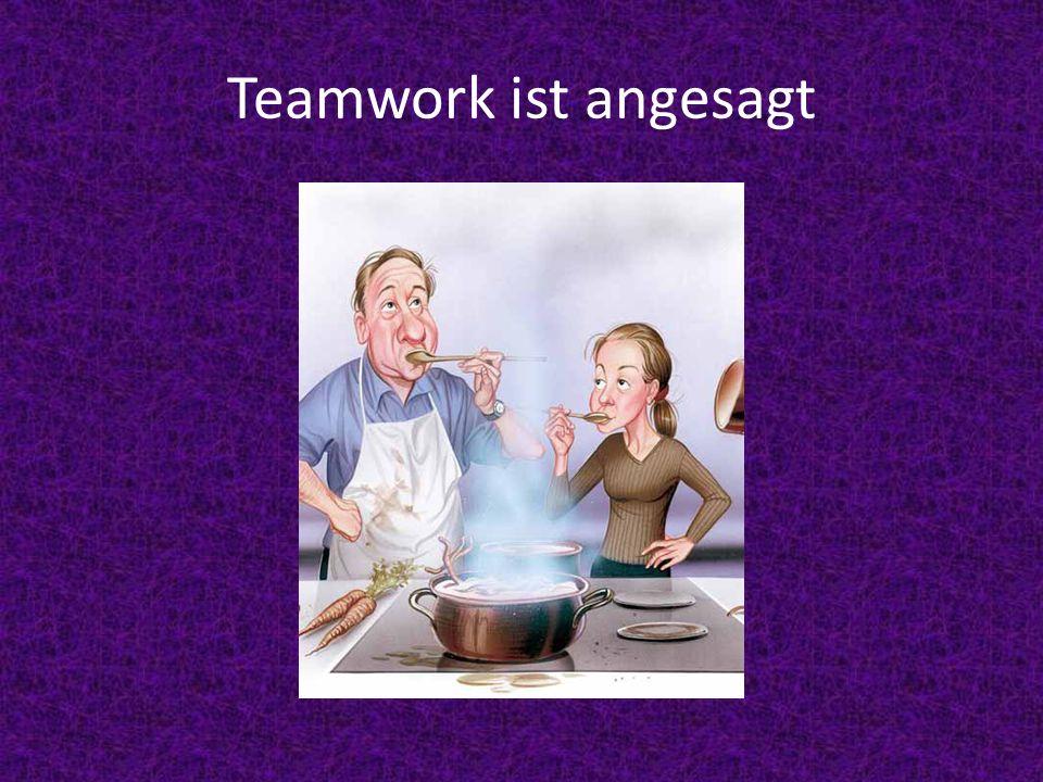 Teamwork ist angesagt