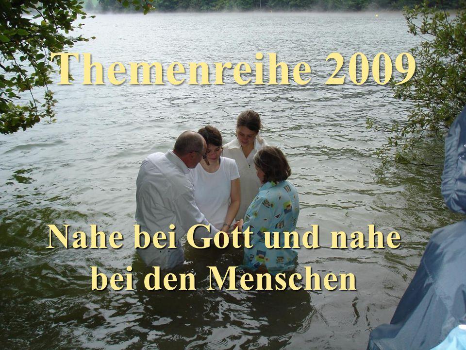 Themenreihe 2009 Nahe bei Gott und nahe bei den Menschen