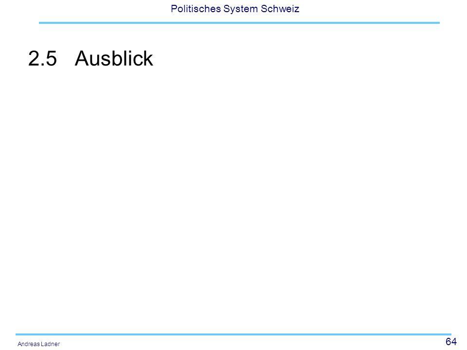 64 Politisches System Schweiz Andreas Ladner 2.5Ausblick