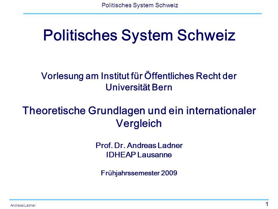 2 Politisches System Schweiz Andreas Ladner Die Schweiz Zentripetale Elemente (kulturelle Heterogenität) Integrative Elemente (Neokorporatismus, Konkordanz)