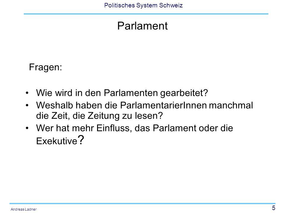 46 Politisches System Schweiz Andreas Ladner Aufgaben der Kommissionen Kommissionen haben die Aufgabe, die ihnen zugewiesenen Geschäfte vorzuberaten und ihrem Rat Antrag zu stellen.