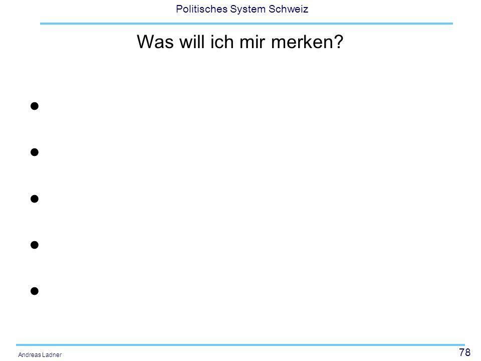 78 Politisches System Schweiz Andreas Ladner Was will ich mir merken