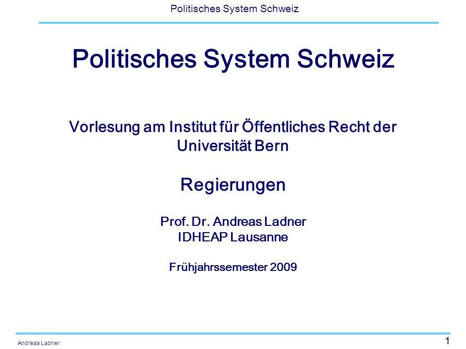 32 Politisches System Schweiz Andreas Ladner Kollegialitätsprinzip – zwei Probleme Das Kollegialitätsprinzip beinhaltet zwei unterschiedliche Aspekte: Machtteilung gegen innen und gemeinsame Verantwortung gegen aussen.