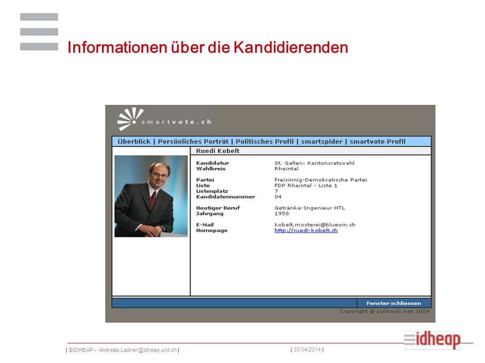 | ©IDHEAP – Andreas.Ladner@idheap.unil.ch | | 30/04/2014 | Informationen über die Kandidierenden