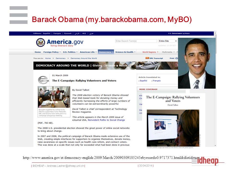 | ©IDHEAP – Andreas.Ladner@idheap.unil.ch | | 30/04/2014 | Barack Obama (my.barackobama.com, MyBO) http://www.america.gov/st/democracy-english/2009/Ma