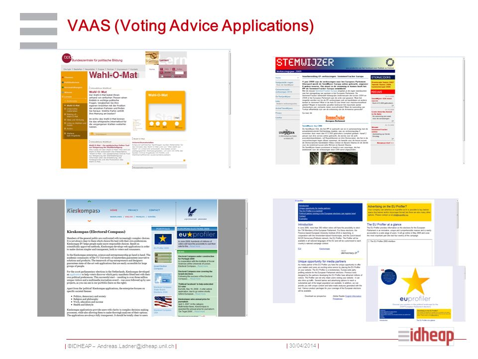 | ©IDHEAP – Andreas.Ladner@idheap.unil.ch | | 30/04/2014 | VAAS (Voting Advice Applications)