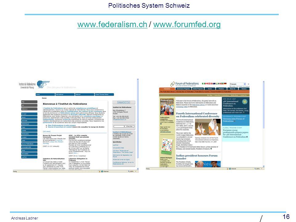 16 Politisches System Schweiz Andreas Ladner | Diaposit ive 16 | www.federalism.chwww.federalism.ch / www.forumfed.orgwww.forumfed.org