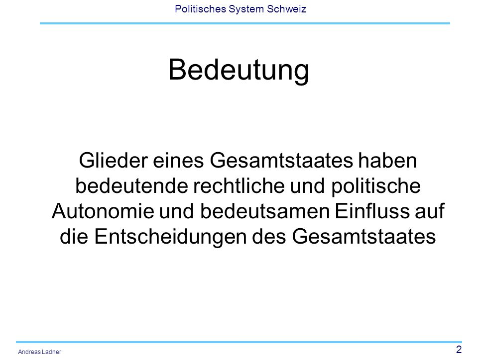 53 Politisches System Schweiz Andreas Ladner Competition Many economist argue that a federation should minimize the extent to which constituent units use tax competition to influence companies and individuals to locate in a particular area (limited control over mobile taxpayers).