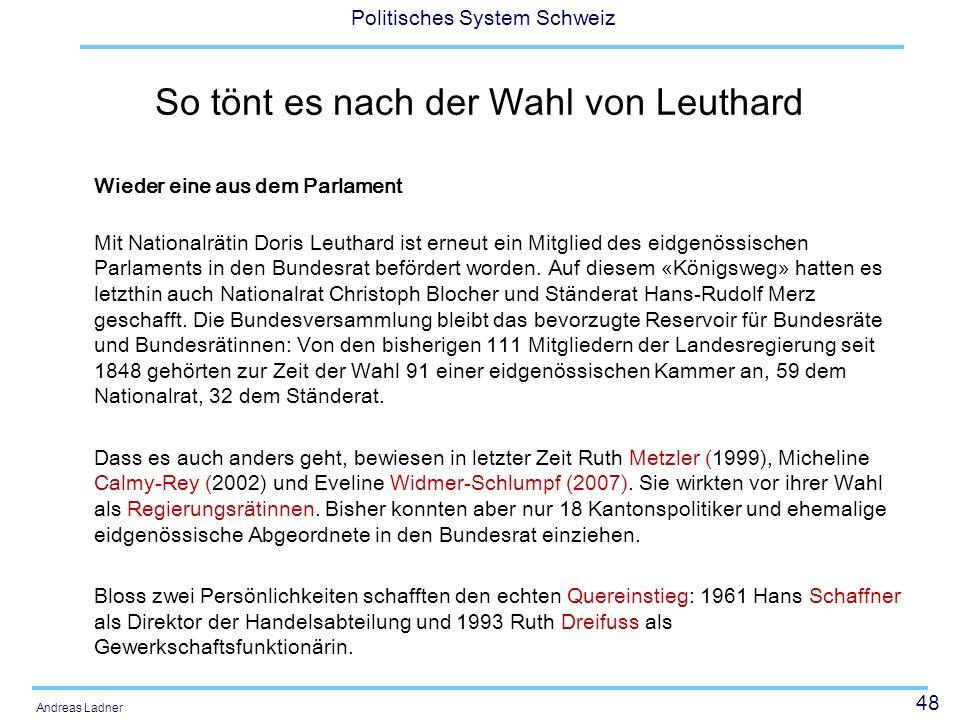 48 Politisches System Schweiz Andreas Ladner So tönt es nach der Wahl von Leuthard Wieder eine aus dem Parlament Mit Nationalrätin Doris Leuthard ist