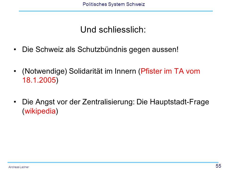 55 Politisches System Schweiz Andreas Ladner Und schliesslich: Die Schweiz als Schutzbündnis gegen aussen! (Notwendige) Solidarität im Innern (Pfister