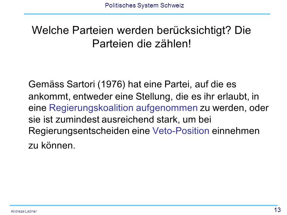 13 Politisches System Schweiz Andreas Ladner Welche Parteien werden berücksichtigt.