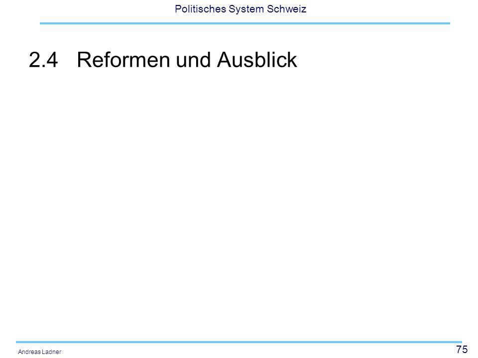 75 Politisches System Schweiz Andreas Ladner 2.4Reformen und Ausblick