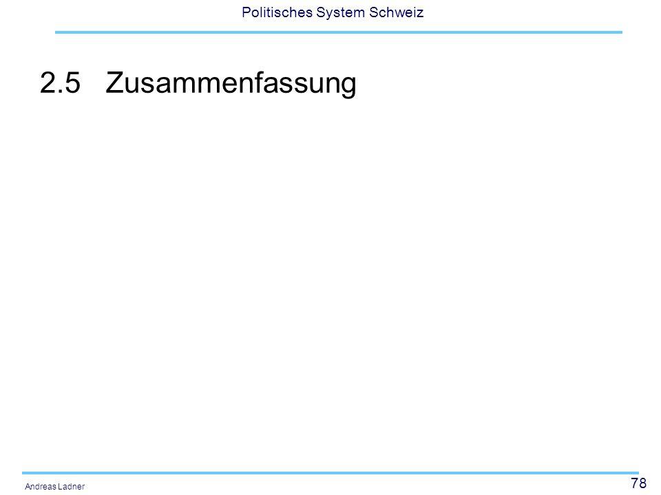 78 Politisches System Schweiz Andreas Ladner 2.5Zusammenfassung