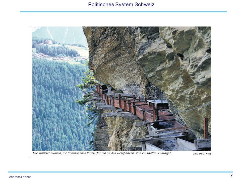 8 Politisches System Schweiz Andreas Ladner Anzahl und Grösse 2596 Gemeinden (1.1.2010).
