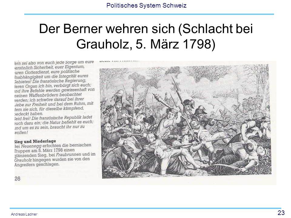 23 Politisches System Schweiz Andreas Ladner Der Berner wehren sich (Schlacht bei Grauholz, 5. März 1798)