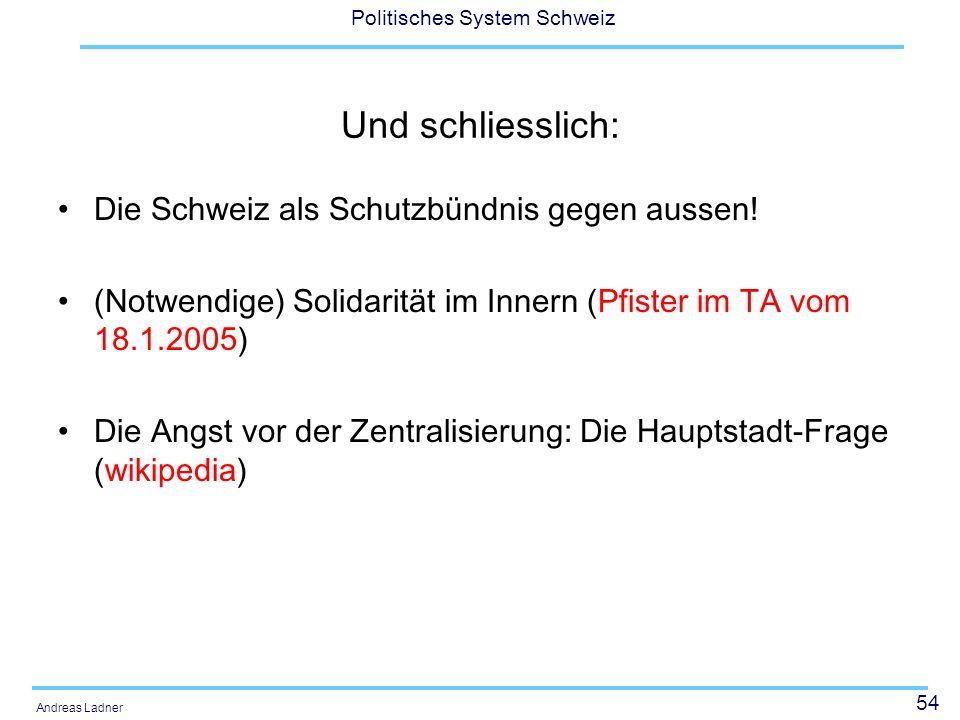 54 Politisches System Schweiz Andreas Ladner Und schliesslich: Die Schweiz als Schutzbündnis gegen aussen! (Notwendige) Solidarität im Innern (Pfister