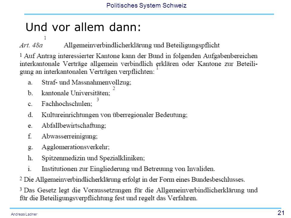 21 Politisches System Schweiz Andreas Ladner Und vor allem dann: 1 1 2 3