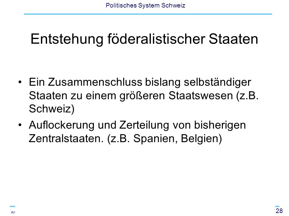 29 Politisches System Schweiz Andreas Ladner Lijphart (1999) unterscheidet weiter: Primary characteristics of federalism: division of power and decentralisation Secondary characteristics: bicameral legislature with a strong regional chamber, a written constitution that is difficult to amend, a supreme or constitutional court to protect the constitution.